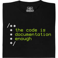 The code is documentation enough T-Shirt