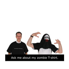 Ask me about my zombie T-shirt T-Shirt
